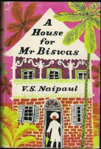 A House for Mr. Biswas, V.S., Naipul