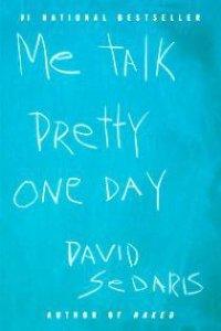 Me Talk Pretty One Day, David Sedaris
